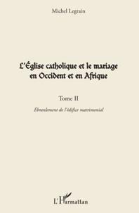 Deedr.fr L'Eglise catholique et le mariage en Occident et en Afrique - Tome 2, Ebranlement de l'édifice matrimonial Image