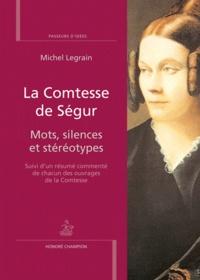 Michel Legrain - La Comtesse de Ségur - Mots, silences et stéréotypes.