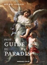 Michel Legrain - Petit guide du paradis.