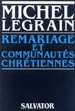 Michel Legrain - Remariage et communautés chrétiennes.
