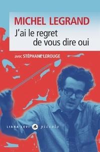 Michel Legrand - J'ai le regret de vous dire oui.