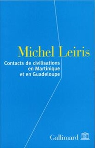 Michel Leiris - Contact de civilisations en Martinique et en Guadeloupe.