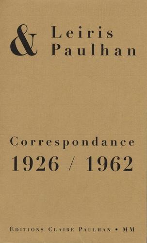 Michel Leiris et Jean Paulhan - Correspondance 1926-1962.