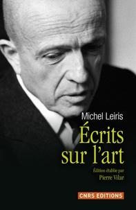 Michel Leiris - Ecrits sur l'art.