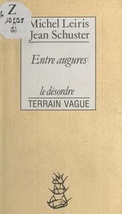 Michel Leiris et Jean Schuster - Entre augures - Entretien.