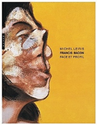 Michel Leiris - Francis Bacon - Face et profil.