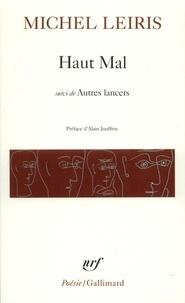 Michel Leiris - Haut mal. suivi de Autres lancers.