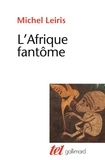 Michel Leiris - L'Afrique fantôme.