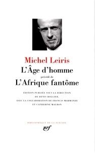 Michel Leiris - L'Age d'homme - Précédé de L'Afrique fantôme.
