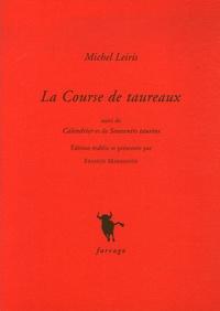 Michel Leiris - La Course de taureaux - Suivi de calendrier et de Souvenirs taurins.