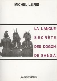 Michel Leiris - La langue secrète des Dogon de Sanga.