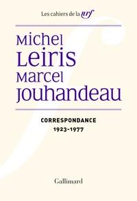 Michel Leiris et Marcel Jouhandeau - Michel Leiris, Marcel Jouhandeau - Correspondance (1923-1977).