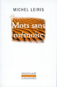Michel Leiris - MOTS SANS MEMOIRE. - Simulacre, Le Point Cardinal, Glossaire j'y serre mes gloses, Bagatelles végétales, Marrons scupltés pour Miro.