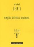 Michel Leiris - Objets rituels dogons.