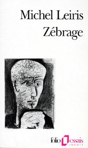Michel Leiris - Zébrage.