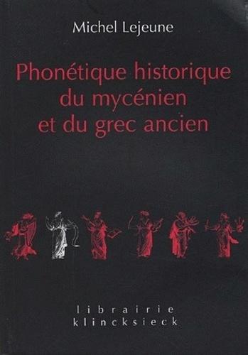 Michel Lejeune - Phonétique historique du mycénien et du grec ancien.