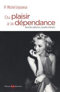 Du plaisir à la dépendance - Nouvelles addictions, nouvelles thérapies.pdf