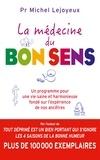 Michel Lejoyeux - La médecine du bon sens - Un programme pour une vie saine et harmonieuse fondé sur l'expérience de nos ancêtres.