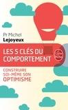 Michel Lejoyeux - Les 5 clés du comportement - Construire soi-même son optimisme.