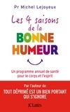 Michel Lejoyeux - Les quatre saisons de la bonne humeur.