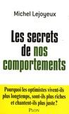 Michel Lejoyeux - Les secrets de nos comportements.