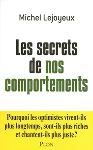 Michel Lejoyeux - Les secrets de nos comportements.