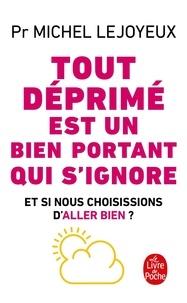 Michel Lejoyeux - Tout deprimé est un bien portant qui s'ignore.