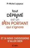 Michel Lejoyeux - Tout déprimé est un bien portant qui s'ignore.