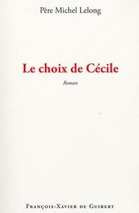 Michel Lelong - Le choix de Cécile.