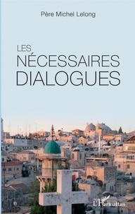 Michel Lelong - Les nécessaires dialogues.
