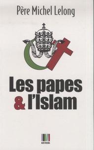 Michel Lelong - Les papes et l'Islam.