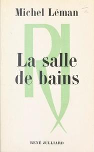 Michel Léman - La salle de bains.