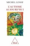 Michel Lemay - Autisme aujourd'hui (L').