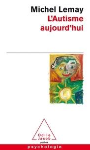 Michel Lemay - L'autisme aujourd'hui.