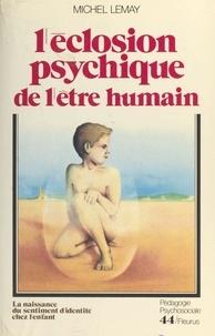 Michel Lemay - L'Éclosion psychique de l'être humain - La naissance du sentiment d'identité chez l'enfant.