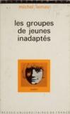 Michel Lemay - Les groupes de jeunes inadaptés.