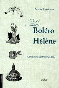 Michel Lemercier - Le Boléro à Hélène - Chronique d'une femme en 1901.