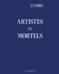 Michel Lemire - Artistes et mortels.