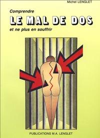 Michel Lenglet - Comprendre le mal de dos - Et ne plus en souffrir.