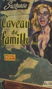 Michel Lenoir - Caveau de famille.