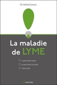 La maladie de Lyme - Comprendre, Diagnostiquer, Traiter.pdf