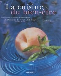 Michel Lentz et Philippe Lamboley - La cuisine du bien-être - 100 recettes légères et savoureuses du Domaine du Royal club Évian.