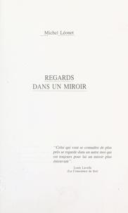 Michel Léonet - Regards dans un miroir.