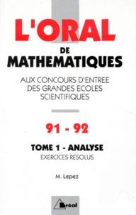LORAL DE MATHEMATIQUES AUX CONCOURS DES GRANDES ECOLES SCIENTIFIQUES. Tome 1, analyse, Crus 1991-1992.pdf