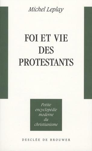 Michel Leplay - Foi et vie des protestants.