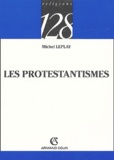Michel Leplay - Les protestantismes.