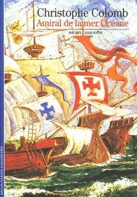 Michel Lequenne - Christophe Colomb - Amiral de la mer océane.