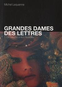 Michel Lequenne - Grandes dames des lettres - Tome 1 : De Sappho à Ann Radcliffe.