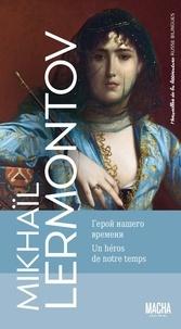 Michel Lermontov - Un héros de notre temps.