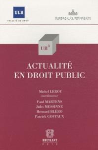 Michel Leroy et Paul Martens - Actualité en droit public.